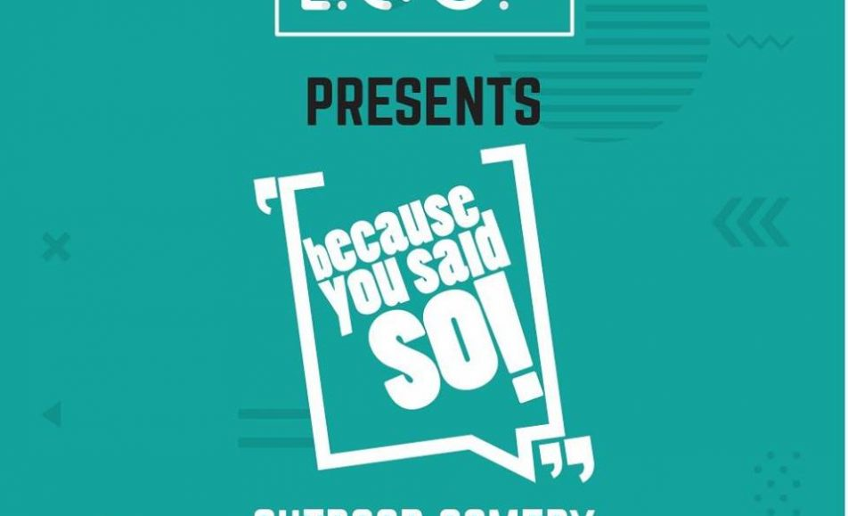 Because You Said So Outdoor Comedy Festival; August 12