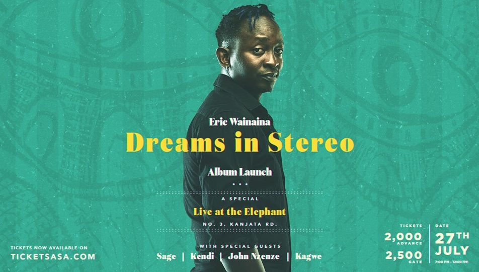 """Dreams In Stereo"" album launch by Eric Wainaina; July 27"