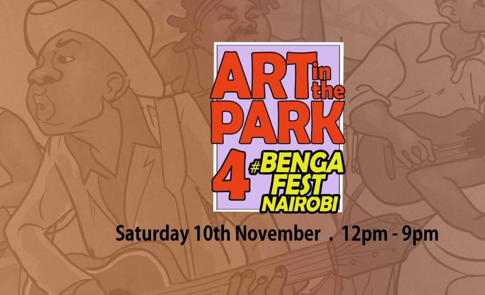 Art in the Park 4 – #BengaFestNairobi; November 10